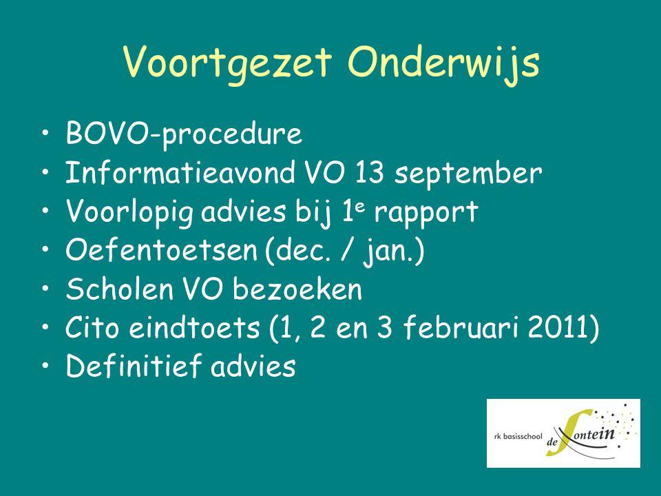 Voortgezet Onderwijs BOVO-procedure Informatieavond VO 13 september Voorlopig advies bij 1 e rapport Oefentoetsen (dec.