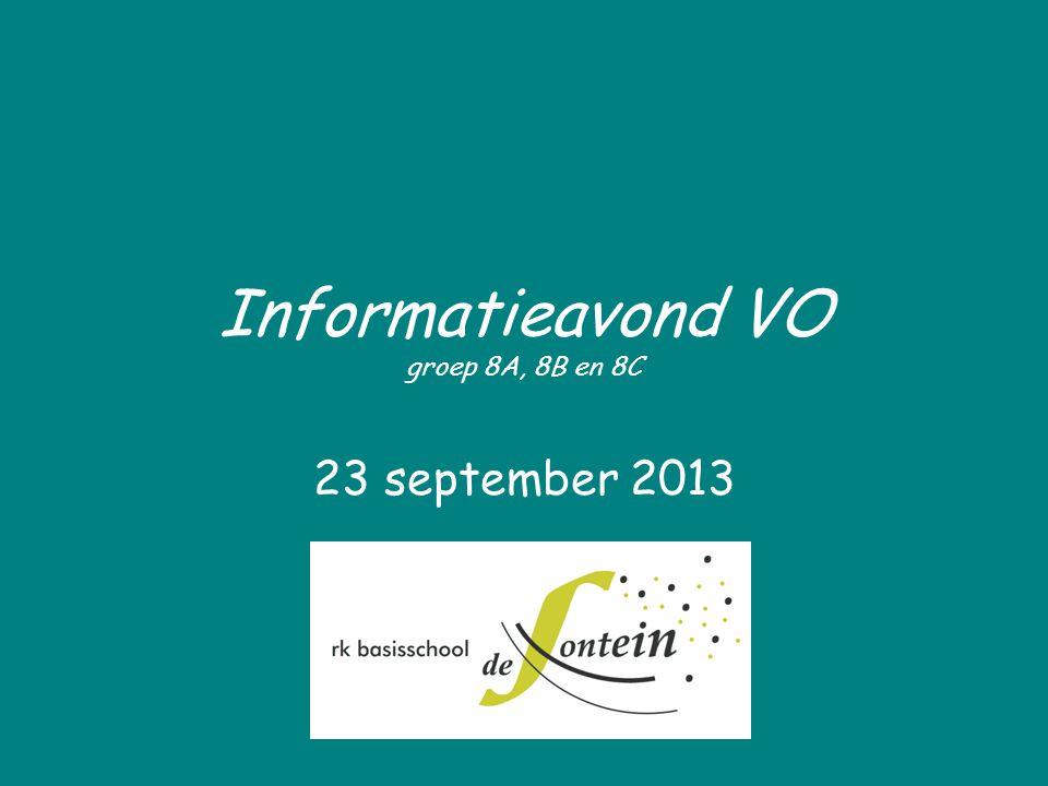 Informatieavond VO groep 8A, 8B en 8C 23 september 2013