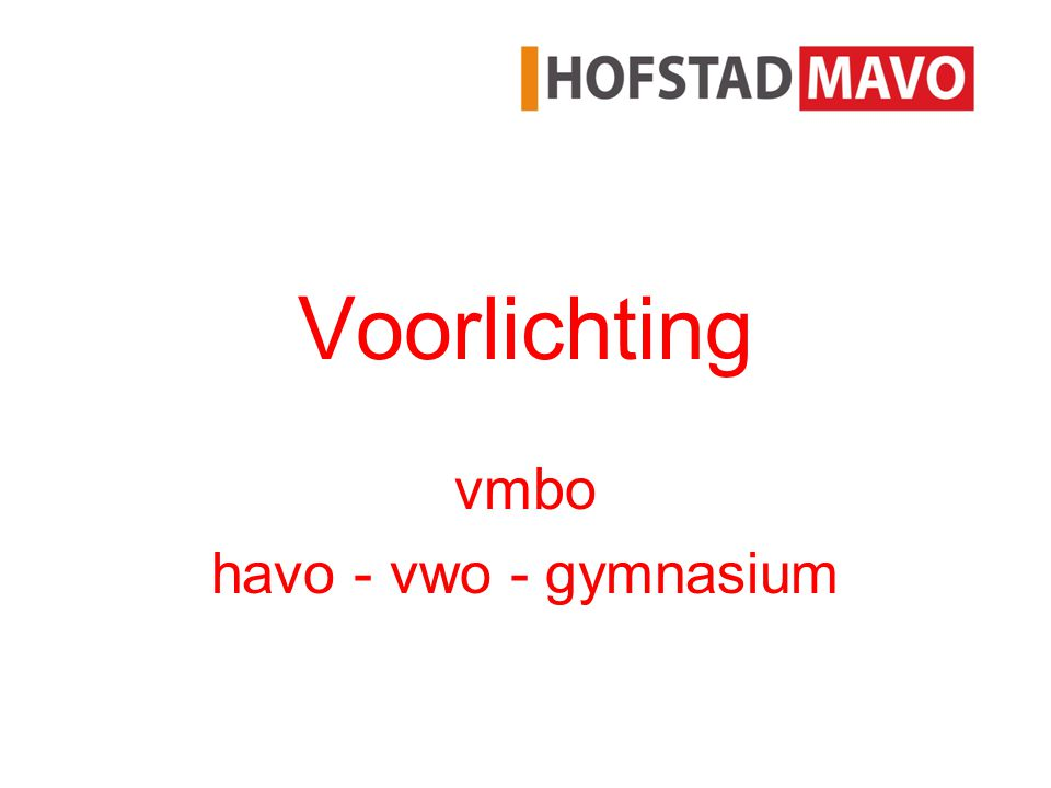 Voorlichting vmbo havo - vwo - gymnasium
