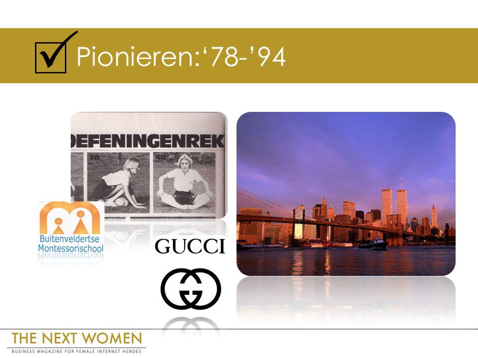 Pionieren:'78-'94
