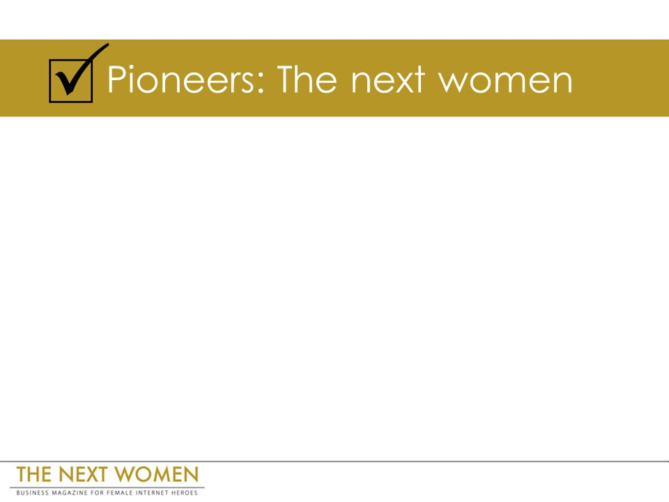 Pioneers: The next women