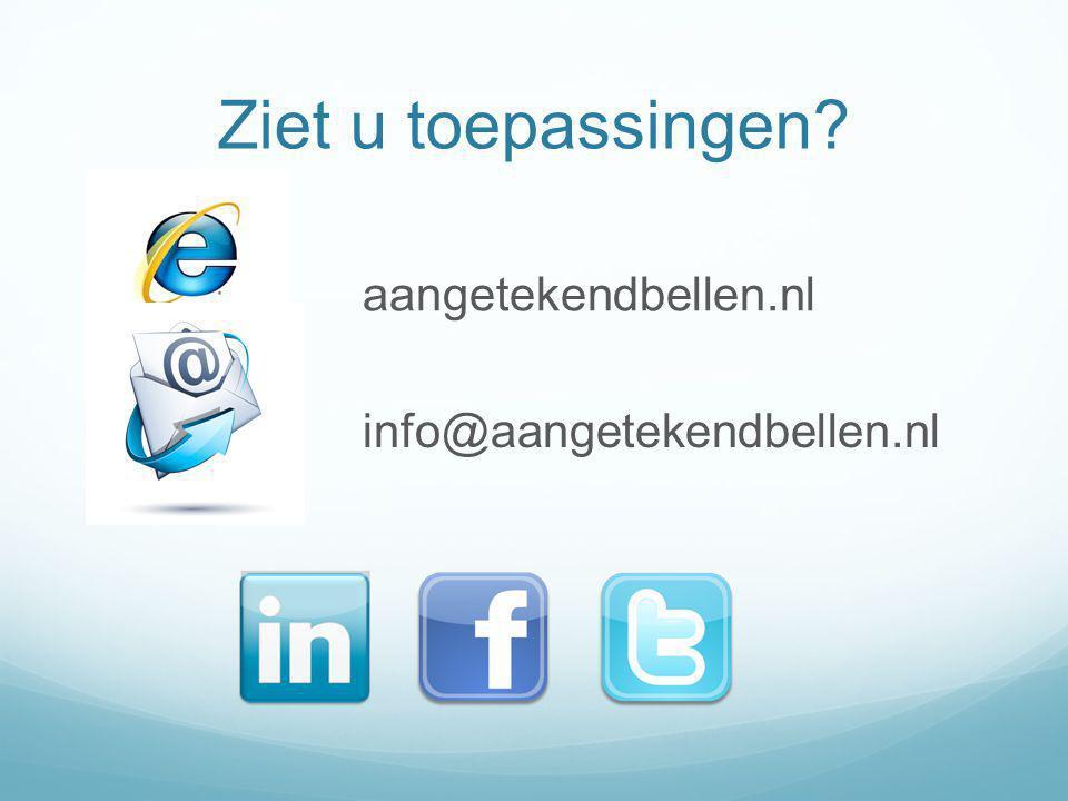 Ziet u toepassingen? aangetekendbellen.nl info@aangetekendbellen.nl