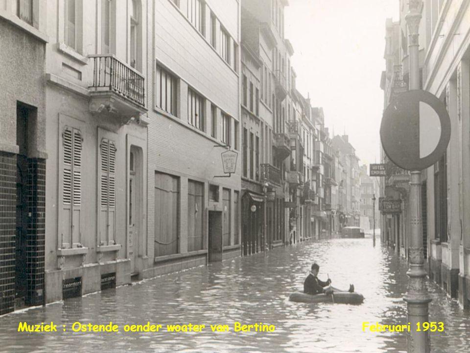 Februari 1953Muziek : Ostende oender woater van Bertino