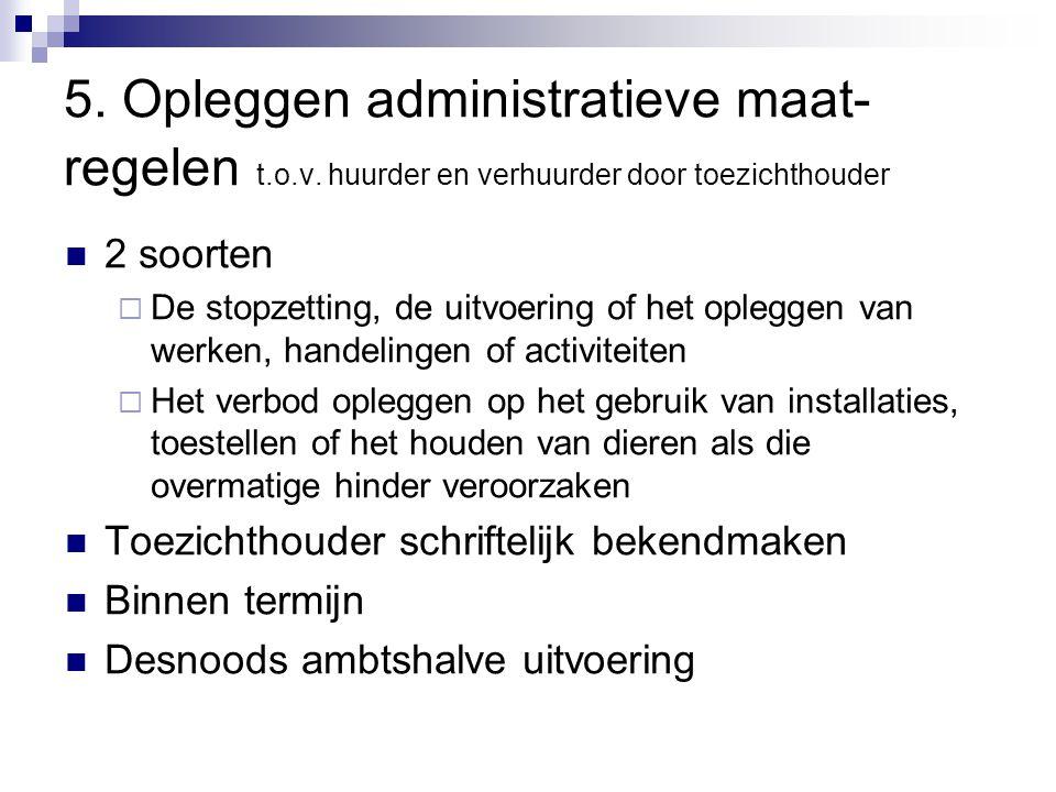 5. Opleggen administratieve maat- regelen t.o.v.