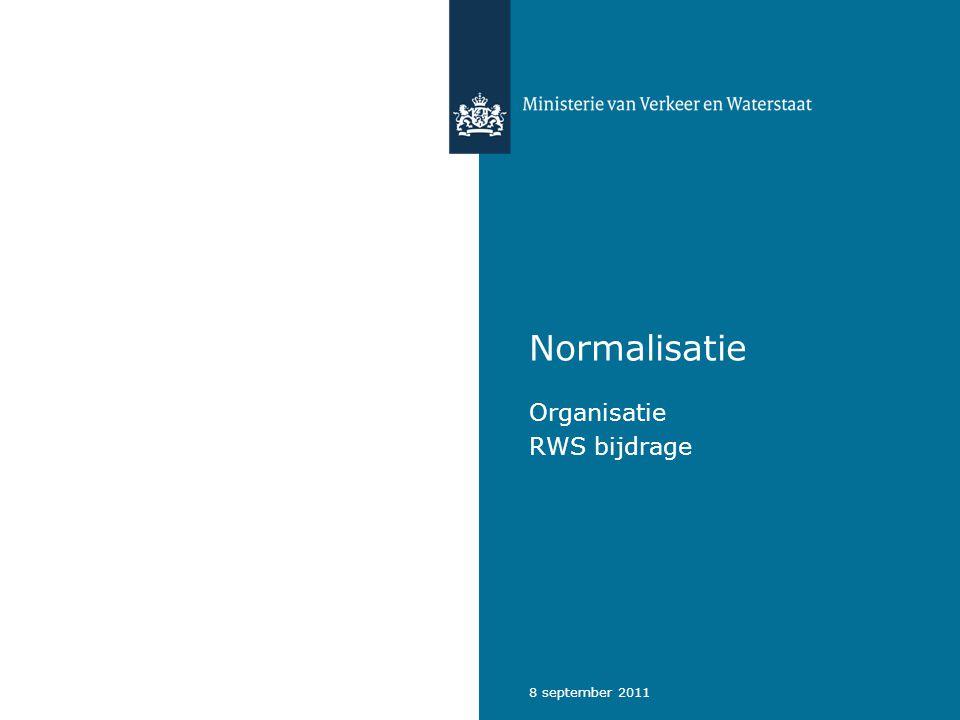 8 september 2011 Normalisatie Organisatie RWS bijdrage