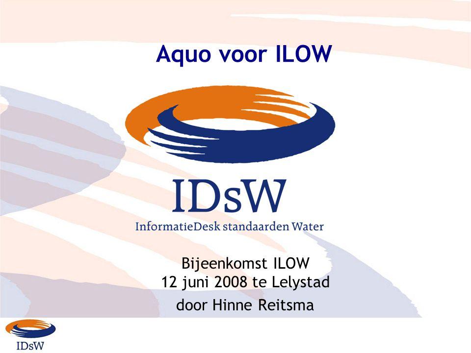 Aquo voor ILOW Bijeenkomst ILOW 12 juni 2008 te Lelystad door Hinne Reitsma