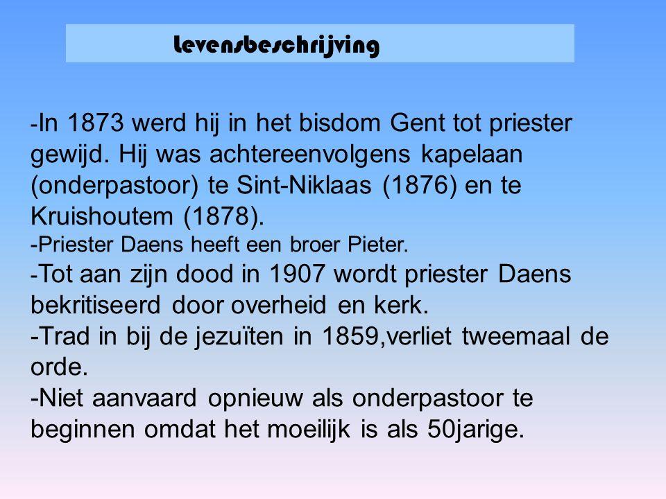 Levensbeschrijving - In 1873 werd hij in het bisdom Gent tot priester gewijd. Hij was achtereenvolgens kapelaan (onderpastoor) te Sint-Niklaas (1876)