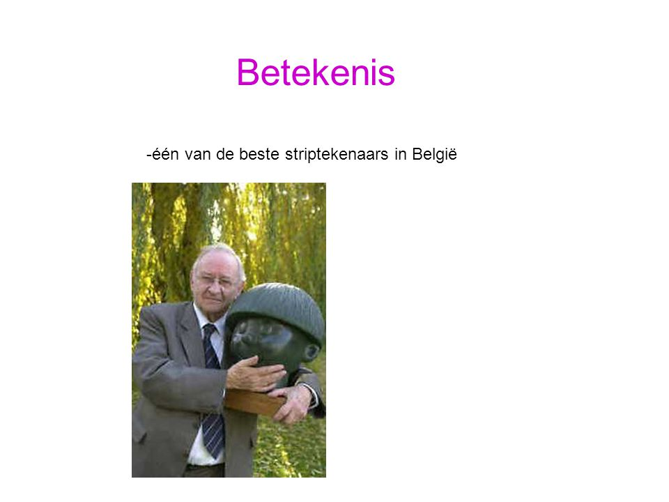 Betekenis -één van de beste striptekenaars in België