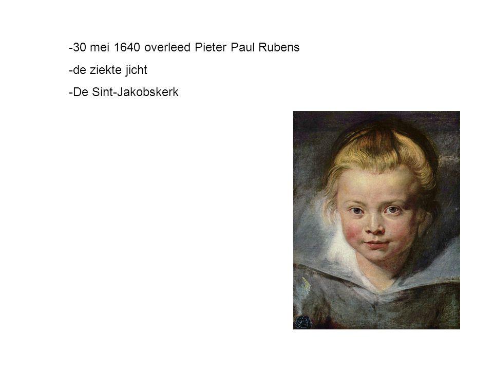 -30 mei 1640 overleed Pieter Paul Rubens -de ziekte jicht -De Sint-Jakobskerk