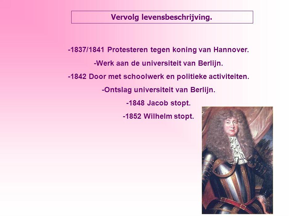 Vervolg levensbeschrijving. -1837/1841 Protesteren tegen koning van Hannover.