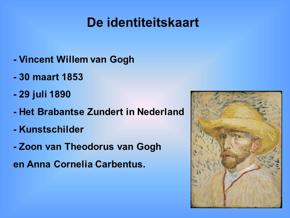 De identiteitskaart - Vincent Willem van Gogh - 30 maart 1853 - 29 juli 1890 - Het Brabantse Zundert in Nederland - Kunstschilder - Zoon van Theodorus van Gogh en Anna Cornelia Carbentus.
