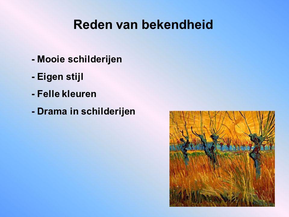 Reden van bekendheid - Mooie schilderijen - Eigen stijl - Felle kleuren - Drama in schilderijen
