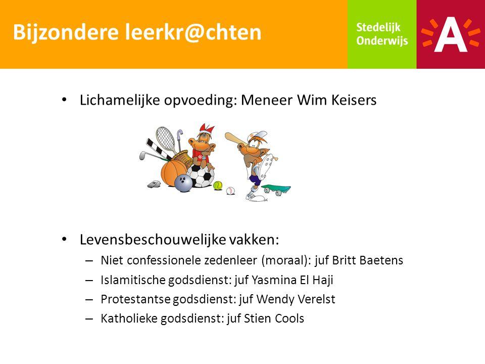 Lichamelijke opvoeding: Meneer Wim Keisers Levensbeschouwelijke vakken: – Niet confessionele zedenleer (moraal): juf Britt Baetens – Islamitische gods