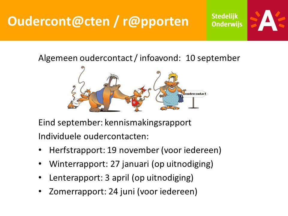 Oudercont@cten / r@pporten Algemeen oudercontact / infoavond: 10 september Eind september: kennismakingsrapport Individuele oudercontacten: Herfstrapp