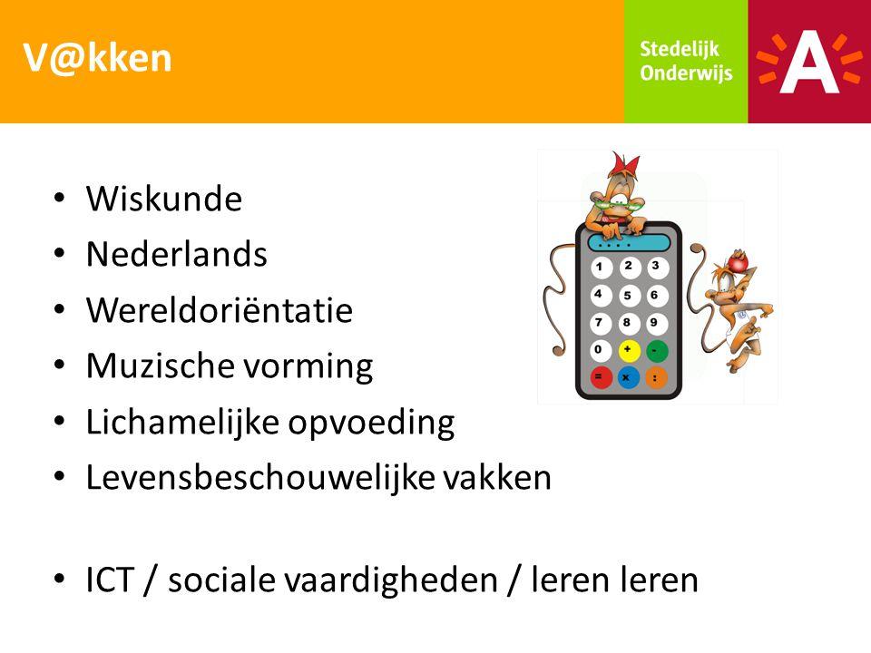 Wiskunde Nederlands Wereldoriëntatie Muzische vorming Lichamelijke opvoeding Levensbeschouwelijke vakken ICT / sociale vaardigheden / leren leren V@kk