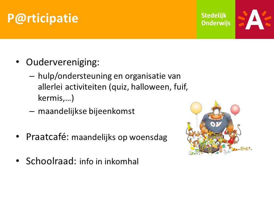 Oudervereniging: – hulp/ondersteuning en organisatie van allerlei activiteiten (quiz, halloween, fuif, kermis,…) – maandelijkse bijeenkomst Praatcafé: