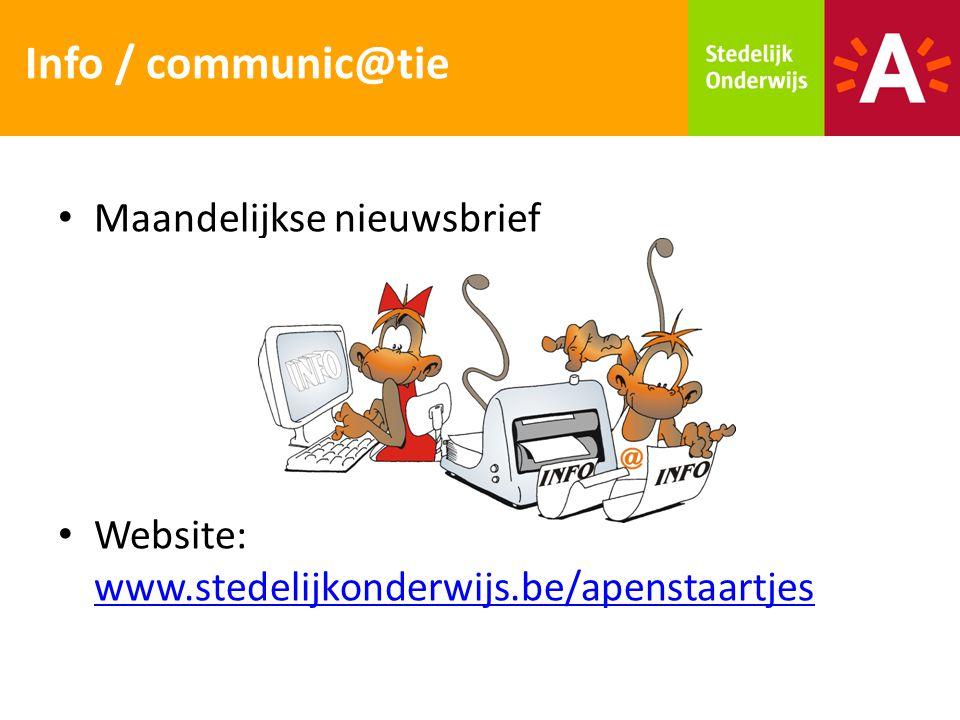 Maandelijkse nieuwsbrief Website: www.stedelijkonderwijs.be/apenstaartjes www.stedelijkonderwijs.be/apenstaartjes Info / communic@tie