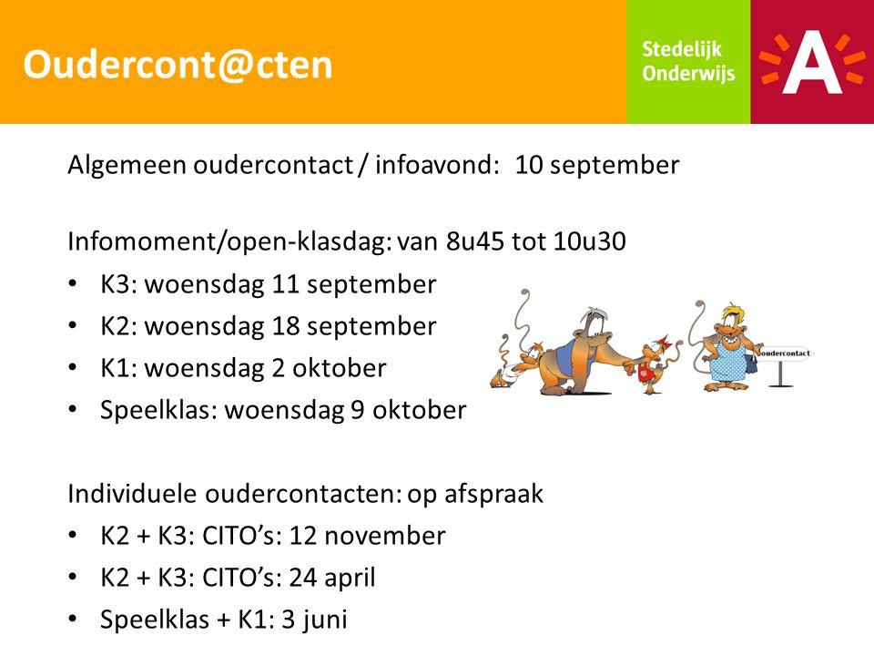 Oudercont@cten Algemeen oudercontact / infoavond: 10 september Infomoment/open-klasdag: van 8u45 tot 10u30 K3: woensdag 11 september K2: woensdag 18 s