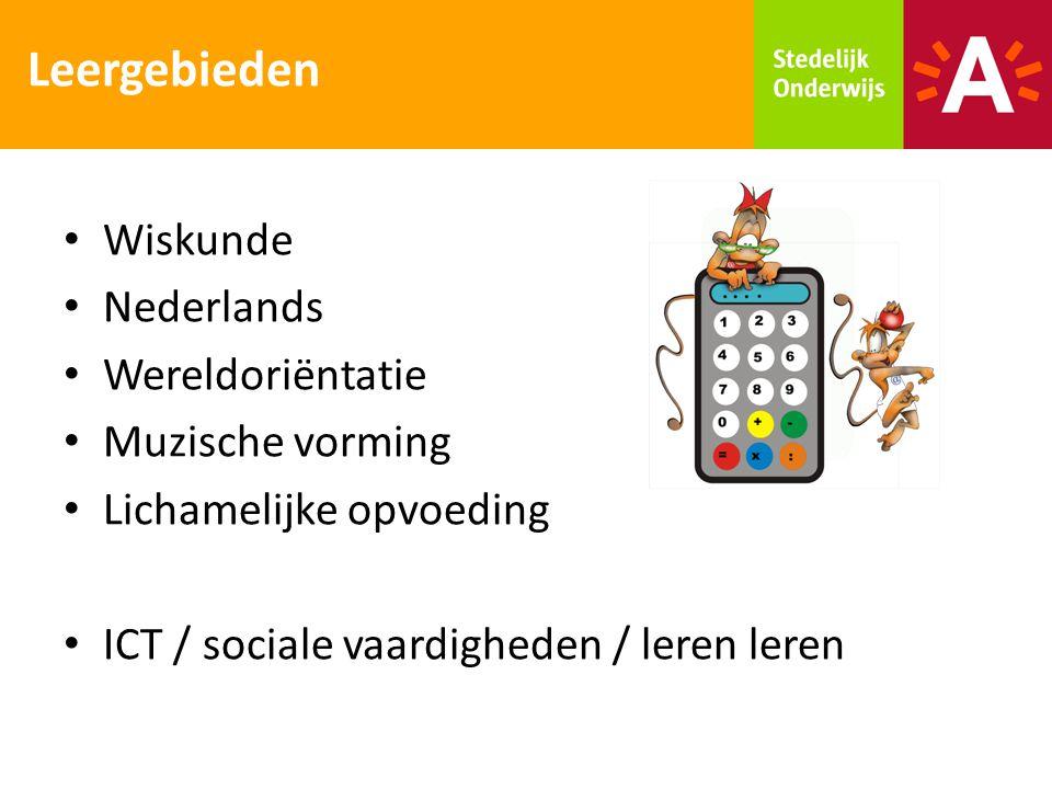 Wiskunde Nederlands Wereldoriëntatie Muzische vorming Lichamelijke opvoeding ICT / sociale vaardigheden / leren leren Leergebieden