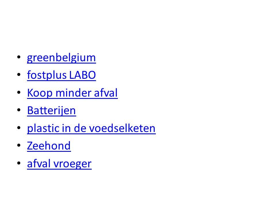 greenbelgium fostplus LABO Koop minder afval Batterijen plastic in de voedselketen Zeehond afval vroeger