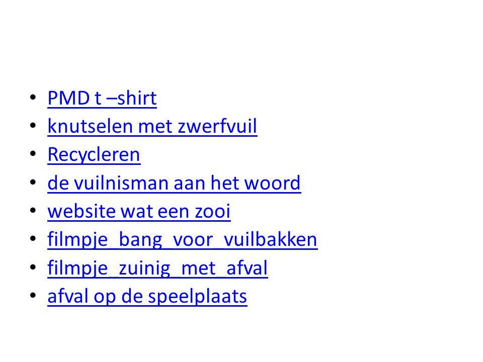 PMD t –shirt knutselen met zwerfvuil Recycleren de vuilnisman aan het woord website wat een zooi filmpje_bang_voor_vuilbakken filmpje_zuinig_met_afval afval op de speelplaats