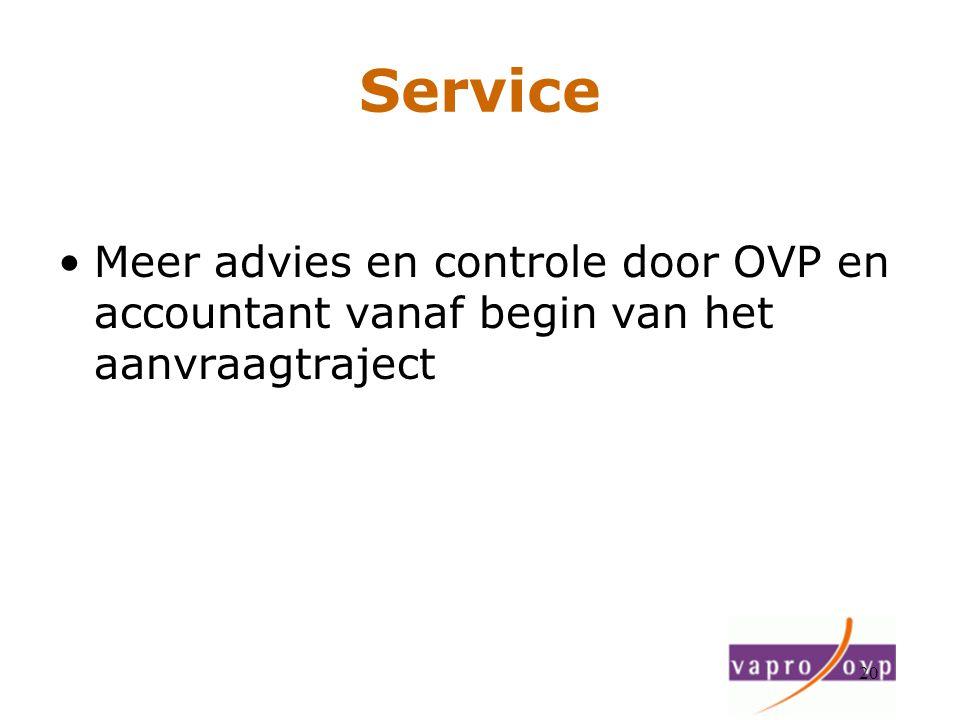 20 Service Meer advies en controle door OVP en accountant vanaf begin van het aanvraagtraject