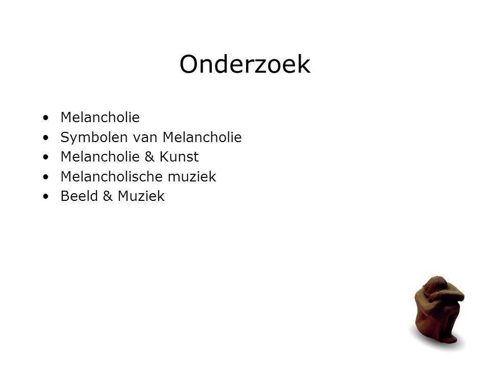 Onderzoek Melancholie Symbolen van Melancholie Melancholie & Kunst Melancholische muziek Beeld & Muziek