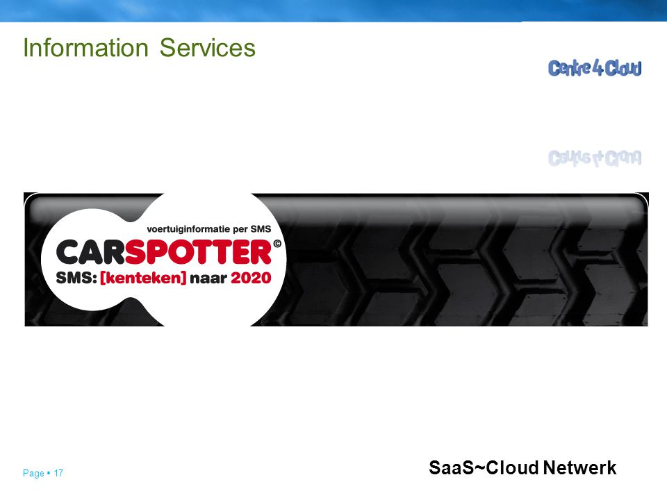 Page  17 Information Services SaaS~Cloud Netwerk