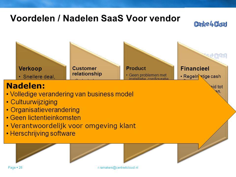Page  26 Voordelen / Nadelen SaaS Voor vendor Verkoop Snellere deal, Kortere verkoopcyclus Upselling mogelijkheden Meer markt potentie Customer relat
