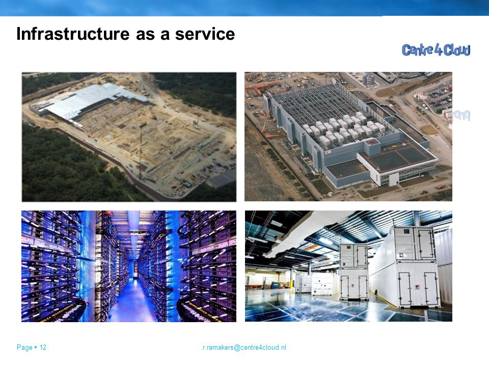 Page  12 Infrastructure as a service r.ramakers@centre4cloud.nl