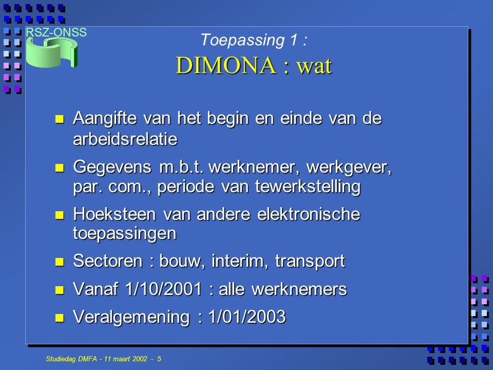 RSZ-ONSS Studiedag DMFA - 11 maart 2002 - 5 n Aangifte van het begin en einde van de arbeidsrelatie n Gegevens m.b.t. werknemer, werkgever, par. com.,