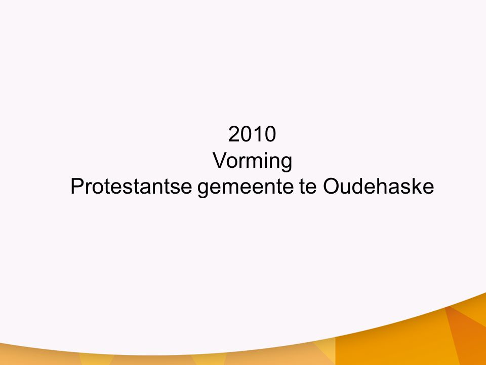 2010 Vorming Protestantse gemeente te Oudehaske
