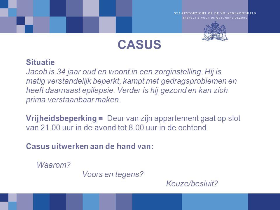 CASUS Situatie Jacob is 34 jaar oud en woont in een zorginstelling.