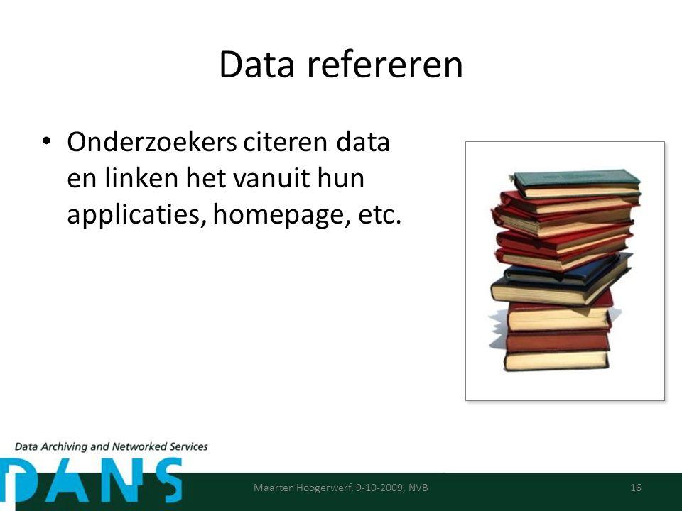 Data refereren Onderzoekers citeren data en linken het vanuit hun applicaties, homepage, etc.