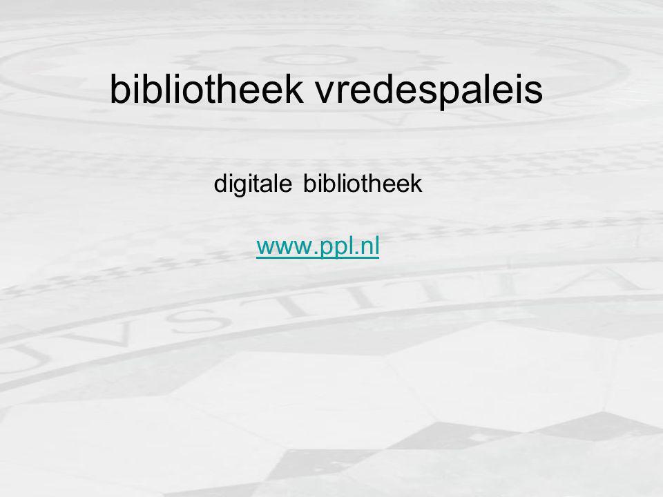bibliotheek vredespaleis digitale bibliotheek www.ppl.nl