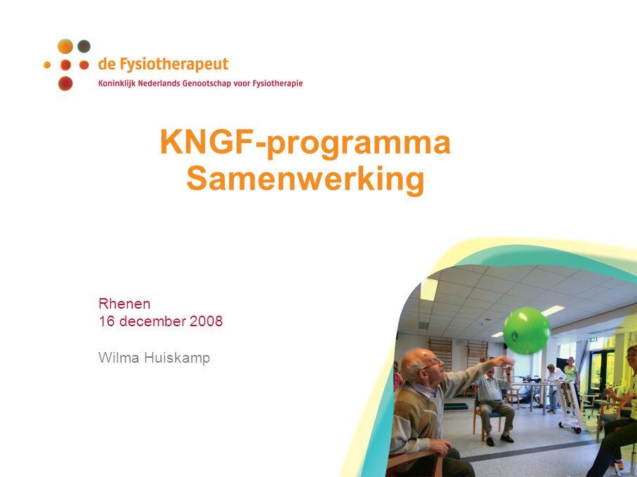 KNGF-programma Samenwerking Rhenen 16 december 2008 Wilma Huiskamp