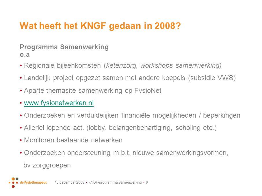 16 december 2008 KNGF-programma Samenwerking 7 Wat heeft het opgeleverd .