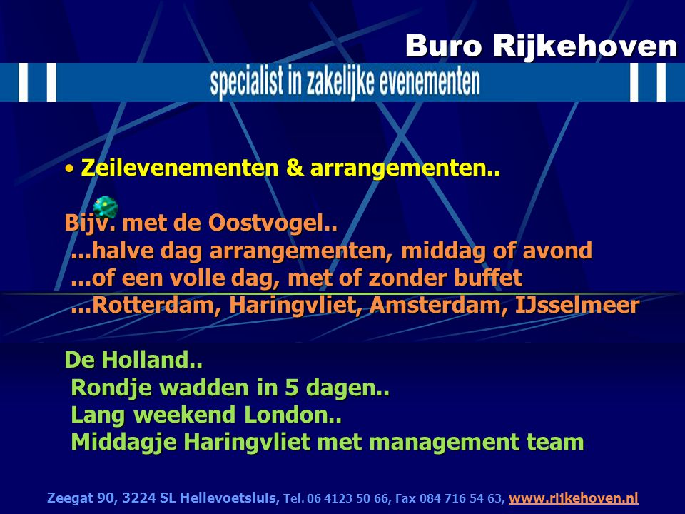 Buro Rijkehoven Zeilevenementen & arrangementen.. Bijv.