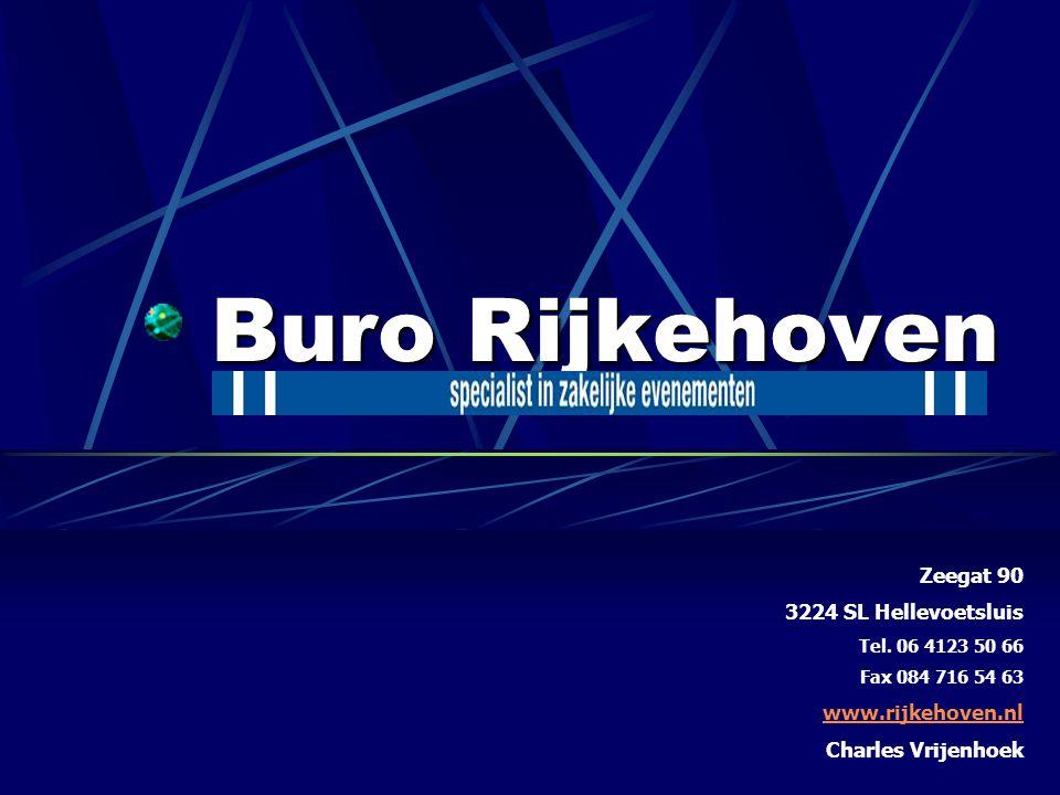 Buro Rijkehoven Zeegat 90 3224 SL Hellevoetsluis Tel. 06 4123 50 66 Fax 084 716 54 63 www.rijkehoven.nl Charles Vrijenhoek
