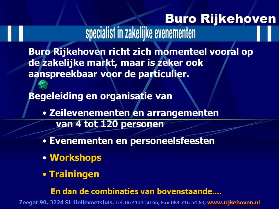 Buro Rijkehoven Evenementen en personeelsfeesten Voor diverse grotere bedrijven worden de eindejaarsfeesten al enkele jaren verzorgd op diverse lokaties...