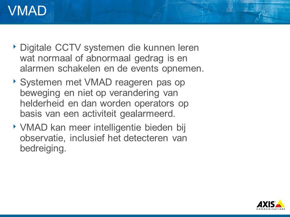 VMAD  Digitale CCTV systemen die kunnen leren wat normaal of abnormaal gedrag is en alarmen schakelen en de events opnemen.