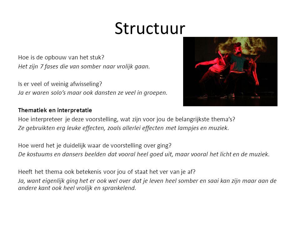 Structuur Hoe is de opbouw van het stuk. Het zijn 7 fases die van somber naar vrolijk gaan.