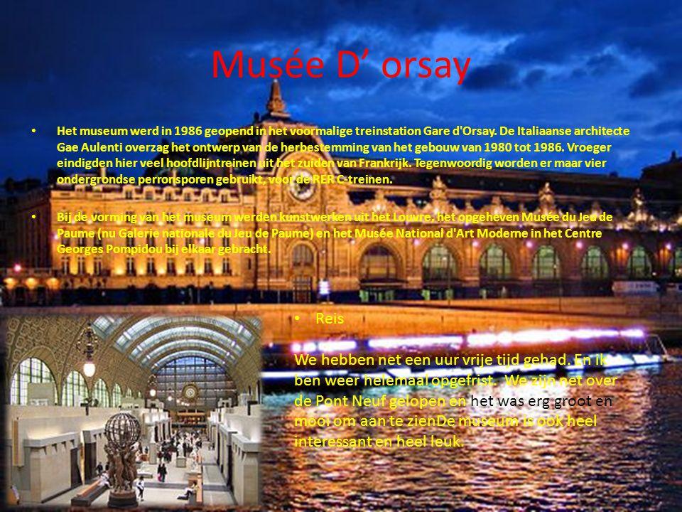 Musée D' orsay Het museum werd in 1986 geopend in het voormalige treinstation Gare d Orsay.