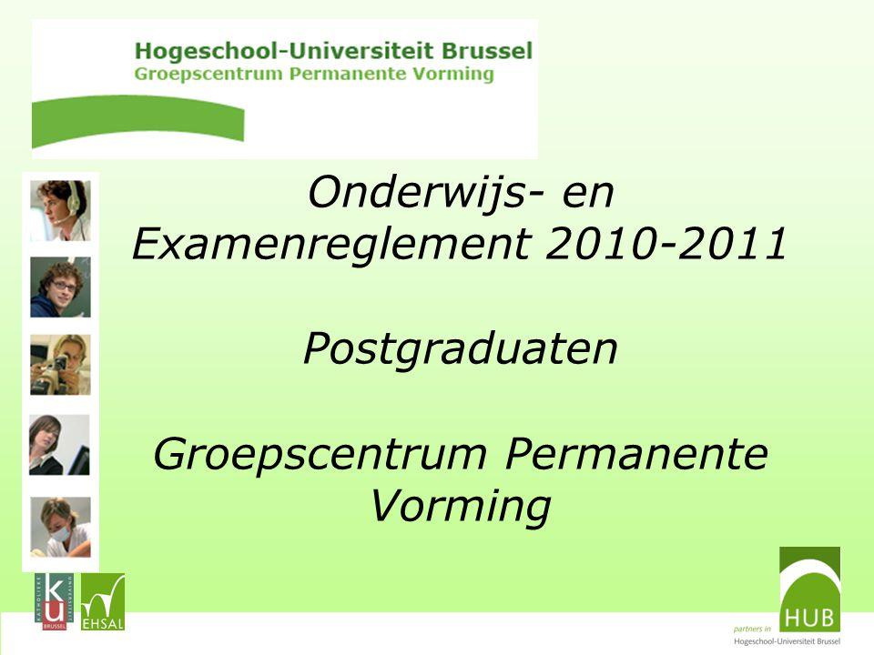 Onderwijs- en Examenreglement 2010-2011 Postgraduaten Groepscentrum Permanente Vorming