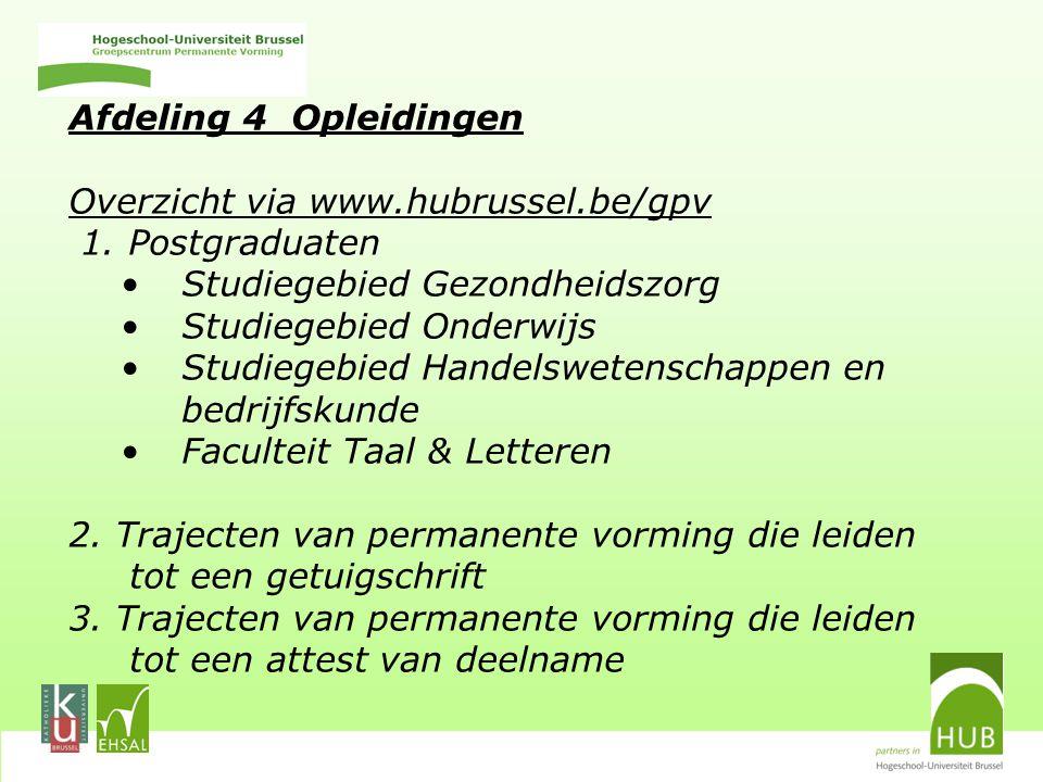 Afdeling 4 Opleidingen Overzicht via www.hubrussel.be/gpv 1.