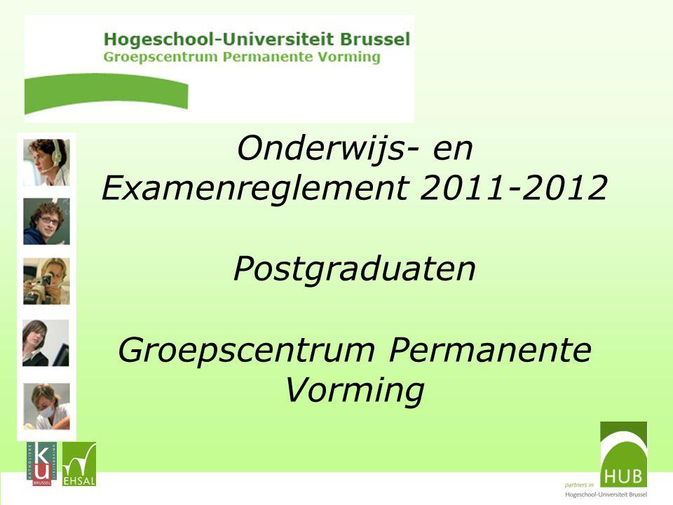 Onderwijs- en Examenreglement 2011-2012 Postgraduaten Groepscentrum Permanente Vorming