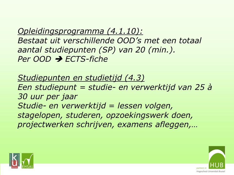 Opleidingsprogramma (4.1.10): Bestaat uit verschillende OOD's met een totaal aantal studiepunten (SP) van 20 (min.).