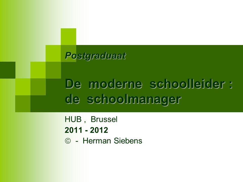 Postgraduaat De moderne schoolleider : de schoolmanager HUB, Brussel 2011 - 2012  - Herman Siebens