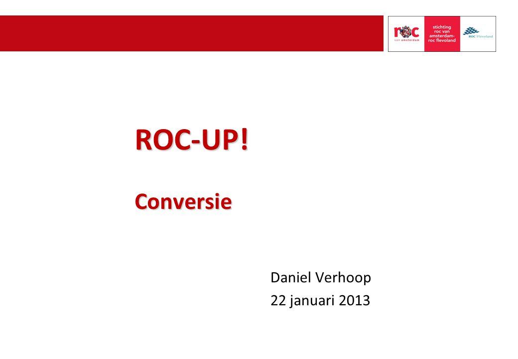 ROC-UP! Conversie Daniel Verhoop 22 januari 2013