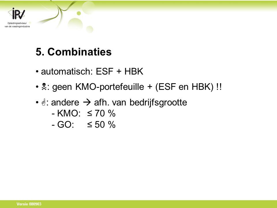 Versie 080903 5. Combinaties automatisch: ESF + HBK  : geen KMO-portefeuille + (ESF en HBK) !.